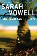 Sarah_vowell_unfamiliar_fishes-thumb-331x500-610391